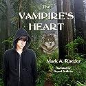 The Vampire's Heart Hörbuch von Mark A. Roeder Gesprochen von: Bryant Sullivan