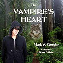 The Vampire's Heart (       UNABRIDGED) by Mark A. Roeder Narrated by Bryant Sullivan