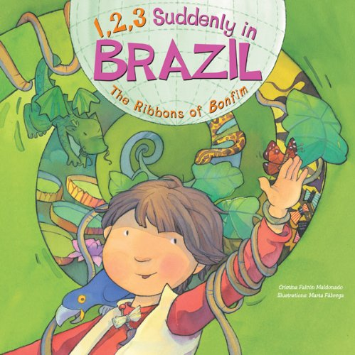 1,2,3 Suddenly in Brazil: The Ribbons of Bonfim (1, 2, 3 Suddenly In...Series)