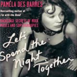img - for Let's Spend the Night Together: Backstage Secrets of Rock Muses and Supergroupies book / textbook / text book