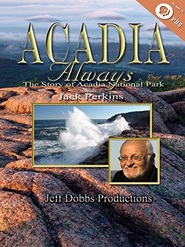 Acadia Always, The Story of Acadia National Park