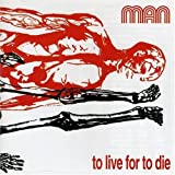 To Live for to Die by Man