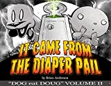 It Came from the Diaper Pail, Dog eat Doug Volume 2