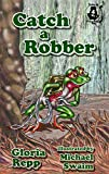 Catch a Robber (Tales of Friendship Bog Book 4)