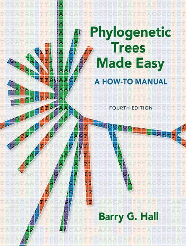 Phylogenetic Trees Made Easy: A How To Manual, Fourth...