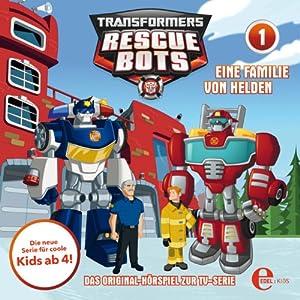 Eine Familie von Helden (Transformers Rescue Bots 1) Hörspiel