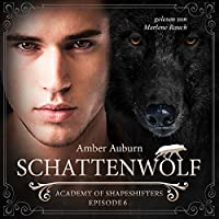 Schattenwolf (Academy of Shapeshifters 6) Hörbuch