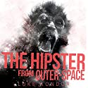 The Hipster from Outer Space: The Hipster Trilogy, Book 1 Audiobook by Luke Kondor Narrated by Ian McEuen