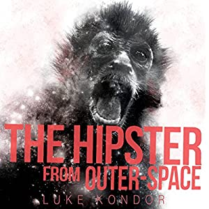 The Hipster from Outer Space Audiobook