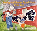 Counting with Sebastian Pig and Friends on the Farm (Math Fun with Sebastian Pig and Friends!)