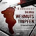 Wehmutstropfen: Kernsache Hörbuch von Erik Wikki Gesprochen von: Erik Wikki, Beate Brinkmöller