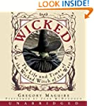 Wicked: The Life and Times of the Wic...