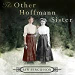 The Other Hoffmann Sister | Ben Fergusson