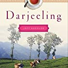 Darjeeling: The Colorful History and Precarious Fate of the World's Greatest Tea (       UNABRIDGED) by Jeff Koehler Narrated by Fajer Al-Kaisi