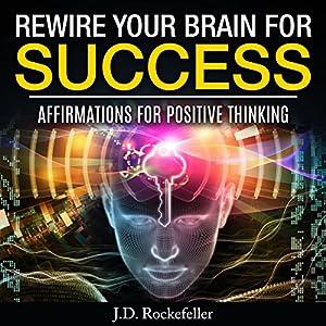 Rewire Your Brain for Success Audiobook