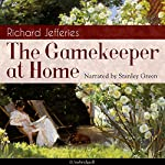 The Gamekeeper at Home | Richard Jefferies