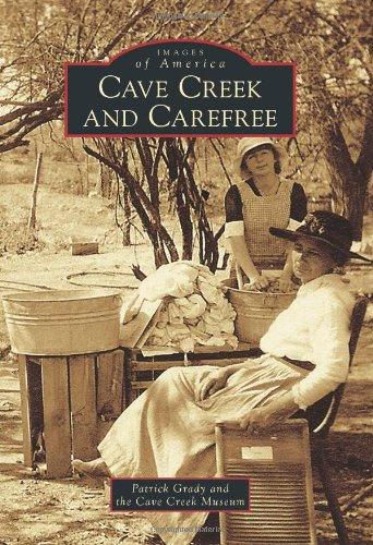 Cave Creek and Carefree (Images of America (Arcadia Publishing))