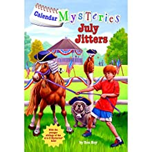 July Jitters: Calendar Mysteries, Book 7 (       UNABRIDGED) by Ron Roy Narrated by Jim Meskimen