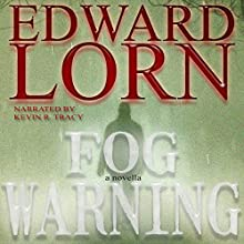 Fog Warning (       UNABRIDGED) by Edward Lorn Narrated by Kevin R. Tracy