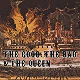 Good the Bad & The Queen