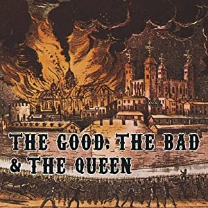 The Good, The Bad & The Queen