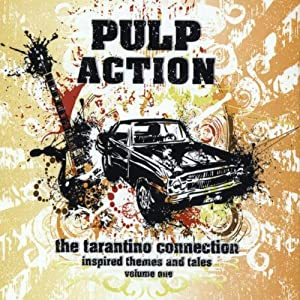 Pulp Action - The Tarantino Connection: Inspired Themes & Tales - Vol 1