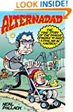 Alternadad: The True Story of One Family's Struggle to Raise a Cool Kid in America