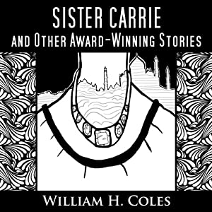 Sister Carrie and Other Award-Winning Short Stories Audiobook