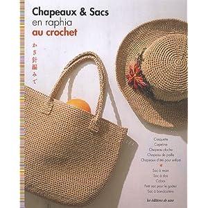 Chapeaux & sacs en raphia au crochet : Casquette, Capeline, Chapeau cloche, Chapeau de paille, Chapeaux d'été pour enfant, Sac à main, Sac à dos, Cabas, Petit sac pour le goûter, Sac à bandoulière
