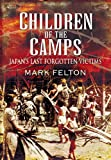 img - for CHILDREN OF THE CAMPS: Japan's Last Forgotten Victims book / textbook / text book