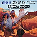 Son of an Arizona Legend: The Legend of Stuart Brannon #6 Audiobook by Stephen Bly Narrated by Jerry Sciarrio