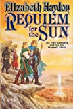 Requiem for the Sun (0312878842) by Elizabeth Haydon