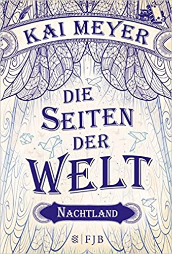 Kai Meyer - Die Seiten der Welt: Nachtland