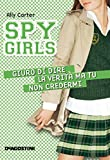 Giuro di dire la verit� ma tu non credermi. Spy Girls. Vol. 2 (Italian Edition)
