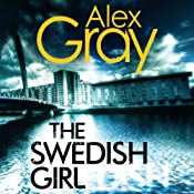The Swedish Girl: DCI Lorimer, Book 10 | Alex Gray