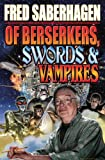 img - for Of Berserkers, Swords and Vampires: A Saberhagen Retrospective (Baen Science Fiction) book / textbook / text book