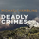 Deadly Crimes: DCI Sophie Allen Series, Book 2 | Michael Hambling