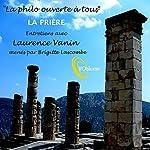 La philo ouverte à tous : La prière | Laurence Vanin