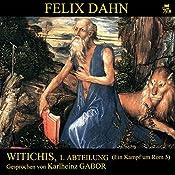 Witichis, 1. Abteilung (Ein Kampf um Rom 5) | Felix Dahn