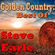Golden Country: Best Of Steve Earle (Live)