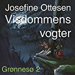 Visdommens vogter (Grønnesø 2) | Josefine Ottesen