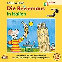 Die Reisemaus in Italien Hörspiel von Angela Lenz Gesprochen von: Angela Lenz