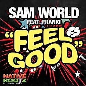 Feel Good (Radio Edit): Sam World feat. Franki: Amazon.es