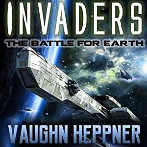 Invaders Audiobook by Vaughn Heppner Narrated by Christian Rummel