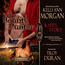 The Bounty Hunter: Rafe's Story: Redbourne Series, Book Two (       UNABRIDGED) by Kelli Ann Morgan Narrated by Troy Duran