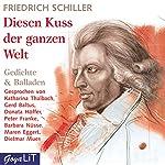 Diesen Kuss der ganzen Welt | Friedrich Schiller