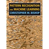 Pattern Recognition and Machine Learning (Information Science and Statistics)by Christopher M. Bishop