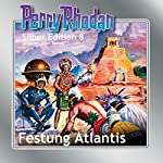 Festung Atlantis (Perry Rhodan Silber Edition 8) | Clark Darlton,K.H. Scheer,Kurt Brand