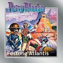 Festung Atlantis (Perry Rhodan Silber Edition 8) Hörbuch von Clark Darlton, K.H. Scheer, Kurt Brand Gesprochen von: Josef Tratnik