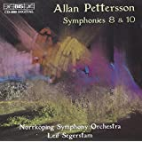 Allan Pettersson: Symphonies No. 8 and 10